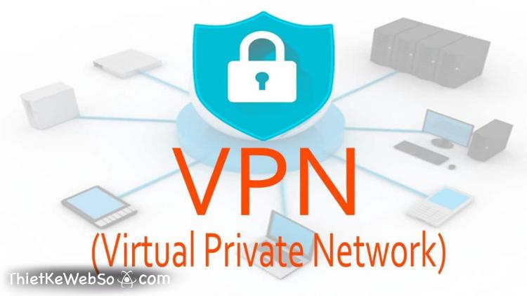 Mạng riêng ảo VPN là gì?